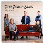"""Frye Family Band Returns After a 4-Year Absence with a New EP """"Things Unseen"""""""